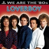 Loverboy - We Are The '80s (1989)