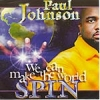 PAUL JOHNSON - We Can Make The World Spin (1998)