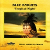 Blue Knights - Tropical Night (1996)