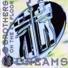 2 Brothers On The 4-th Floor - Dreams (1994)