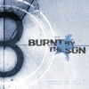 Burnt By The Sun - Soundtrack To The Personal Revolution (2002)