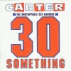Carter the Unstoppable Sex Machine - 30 Something (1991)