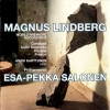 Esa-Pekka Salonen - The Music Of Magnus Lindberg: Cantigas / Cello Concerto / Parada / Fresco (2002)