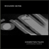Richard Bone - Connection Failed (2008)