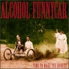 Alcohol Funnycar - Time To Make The Donuts (1993)