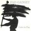 Fad Gadget - Under The Flag (1982)