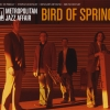 Metropolitan Jazz Affair - Bird Of Spring (2007)