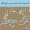 All Girl Summer Fun Band - 2 (2003)