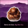 Banco De Gaia - Big Men Cry (1997)