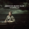 american music club - The Golden Age (2008)