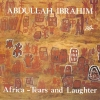 Abdullah Ibrahim - Africa - Tears & Laughter
