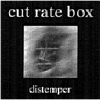 Cut.Rate.Box - Distemper (1994)