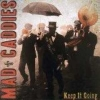 MAD CADDIES - Keep It Going (2007)