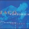 Jaco Pastorius - The Birthday Concert (1995)