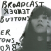 Broadcast - Tender Buttons (2005)