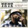 Tete - Le Premier Clair De L'Aube