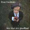 Blue meanies - Kiss Your Ass Goodbye! (1995)