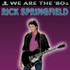 Rick Springfield - We Are The '80s (2006)