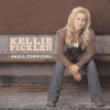 Kellie Pickler - Small Town Girl (2006)