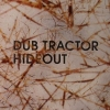 dub tractor - hideout (2006)