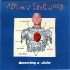 Adrian Sherwood - Becoming A Cliché (2006)