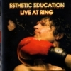 Esthetic Education - Live at Ring (2006)