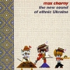 Max Chorny - The New Sound Of Ethnic Ukraine (2005)