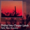 Alpha Wave Movement - Drifted Into Deeper Lands (2000)