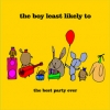 The Boy Least Likely To - The Best Party Ever (2005)