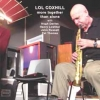 Lol Coxhill - More Together Than Alone (2007)