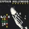 Captain Hollywood Project - Love Is Not Sex (1993)