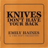 Emily Haines & the Soft Skeleton - Knives Don't Have Your Back (2007)